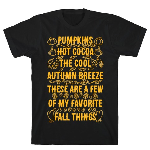 Pumpkins, Hot Cocoa The Cool Autumn Breeze, These Are A Few Of My Favorite Fall Things T-Shirt