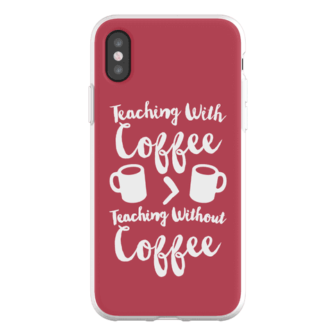 Teaching With Coffee > Teaching Without Coffee Phone Flexi-Case