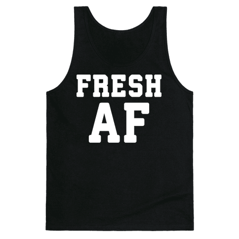Fresh AF Tank Top