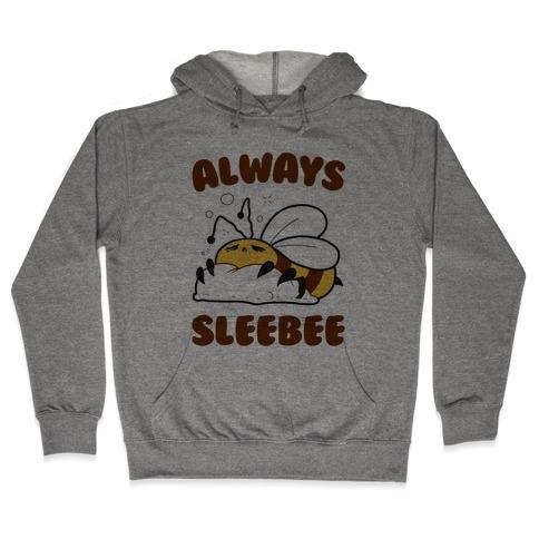 Always Sleebee Hooded Sweatshirt