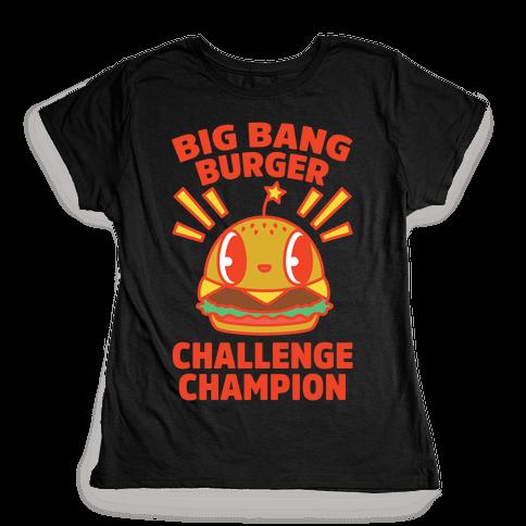 Big Bang Burger Challenge Champion Womens T-Shirt