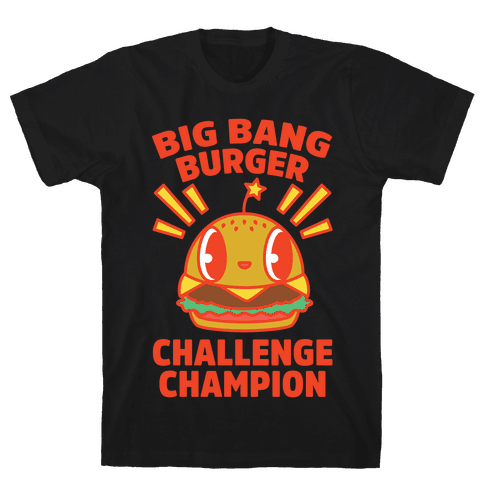 Big Bang Burger Challenge Champion Mens T-Shirt
