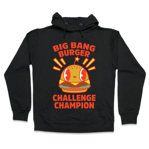 Big Bang Burger Challenge Champion Hooded Sweatshirt