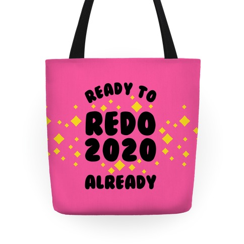 Ready to Redo 2020 Already Tote