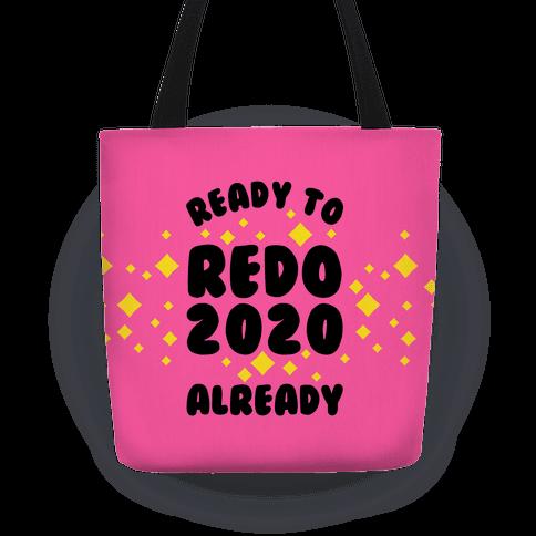 Ready to Redo 2020 Already Tote