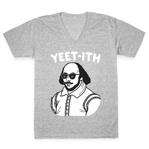 Yeet-ith Shakespeare V-Neck Tee Shirt