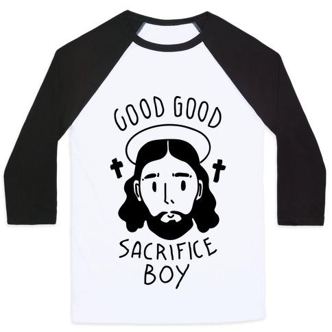 Good Good Sacrifice Boy Baseball Tee