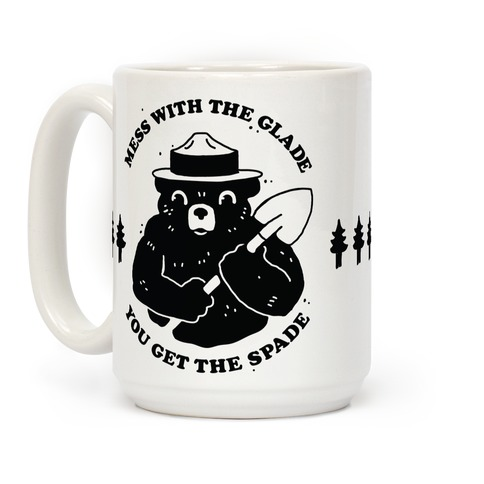 Mess With the Glade, You Get the Spade Coffee Mug