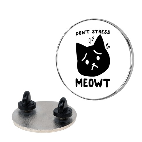 Don't Stress Meowt Pin