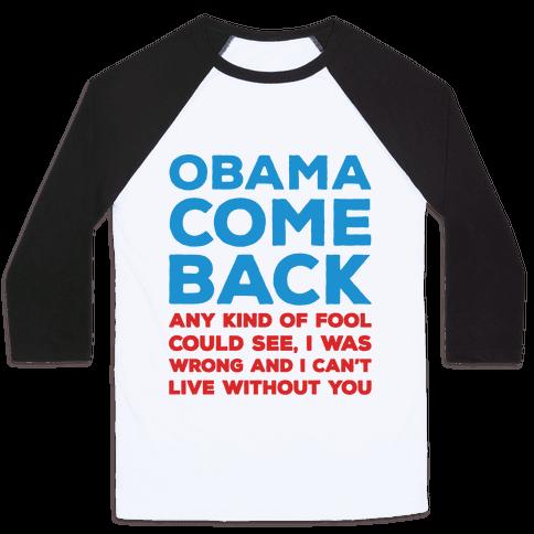 Obama Come Back Parody Baseball Tee