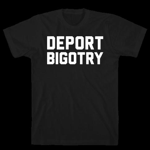 Deport Bigotry Mens T-Shirt