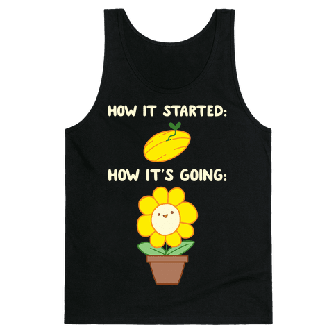 How It Started and How It's Going Flower Tank Top