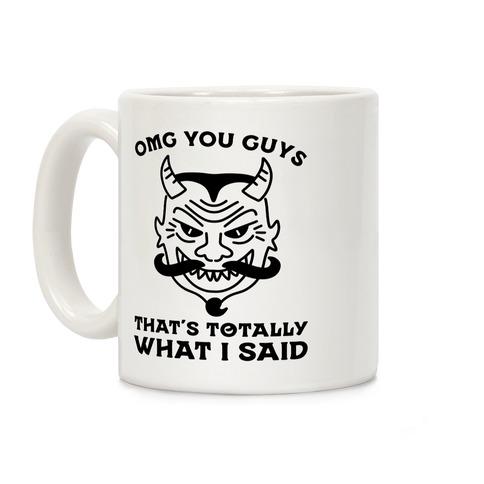 OMG You Guys That's Totally What I Said Coffee Mug