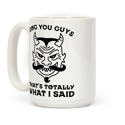 OMG You Guys That's Totally What I Said Coffee Mug