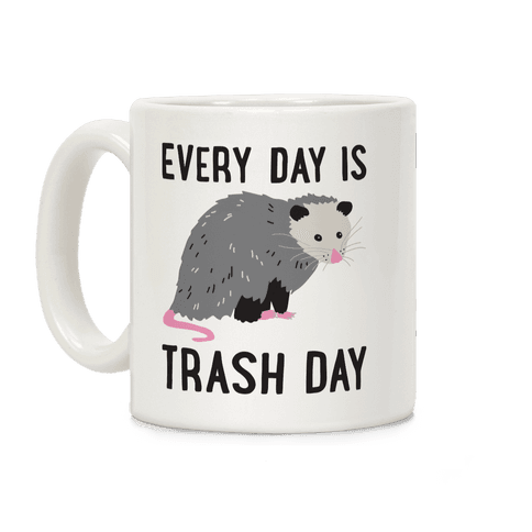 Every Day Is Trash Day Opossum Coffee Mug