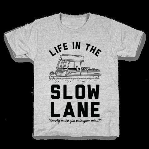 Life in the Slow Lane Pontoon Boat Kids T-Shirt
