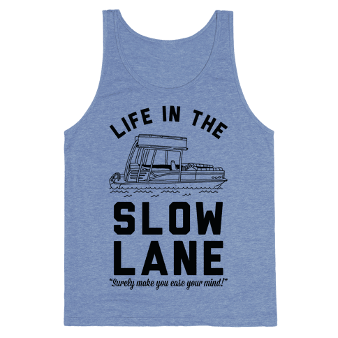 Life in the Slow Lane Pontoon Boat Tank Top