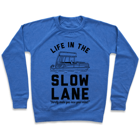Life in the Slow Lane Pontoon Boat Pullover