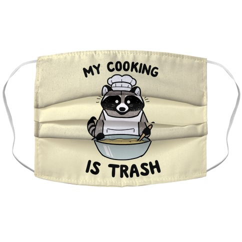 My Cooking Is Trash Accordion Face Mask