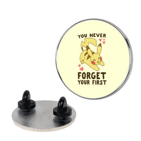 You Never Forget Your First- Pikachu Pin