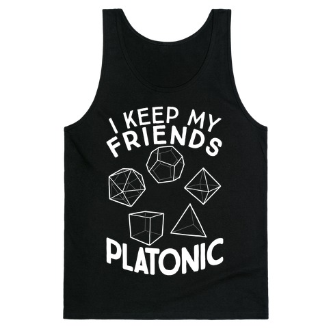 I Keep My Friends Platonic Tank Top