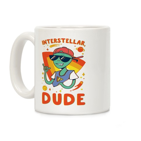 Interstellar, Dude Coffee Mug