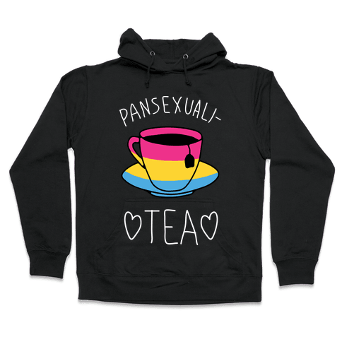 Pansexuali-TEA Hooded Sweatshirt