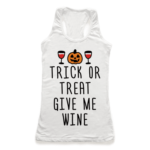 Trick Or Treat Give Me Wine Racerback Tank Top