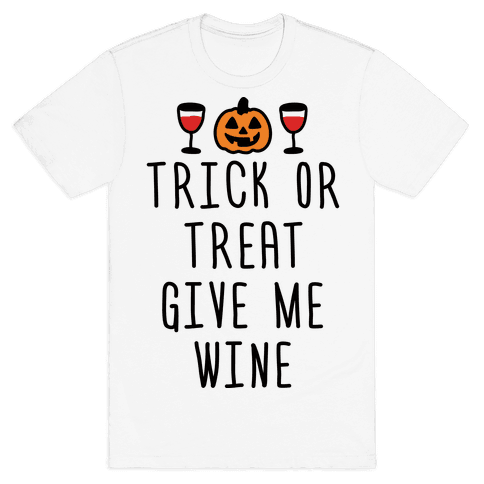 Trick Or Treat Give Me Wine Mens T-Shirt