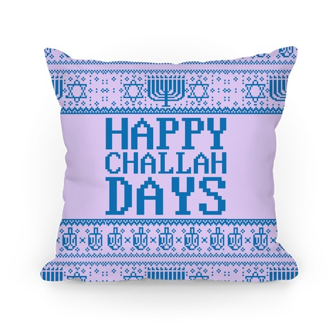 Happy Challah Days Pillow