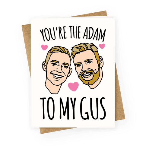 You're The Adam To My Gus  Greeting Card