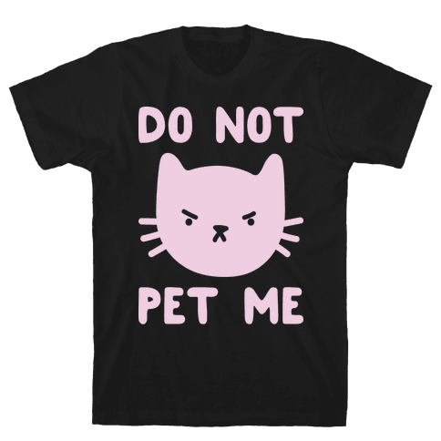Do Not Pet Me Cat Mens T-Shirt