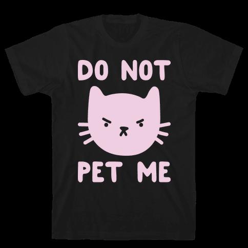 Do Not Pet Me Cat Mens T-Shirt