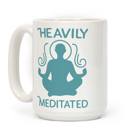 Heavily Meditated Coffee Mug