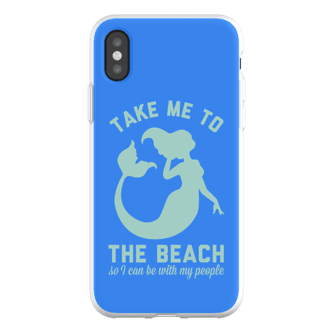 Take Me To The Beach So I can Be With My People Mermaid Phone Flexi-Case