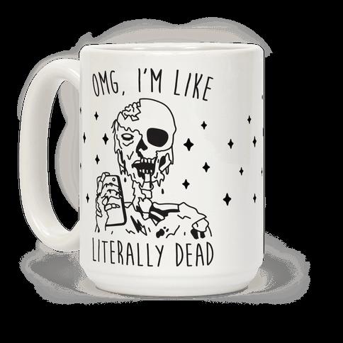 Omg, Im Like Literally Dead (Zombie)