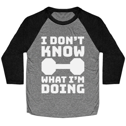 I Don't Know What I'm Doing Baseball Tee