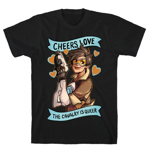 Cheers Love The Cavalry Is QUeer T-Shirt