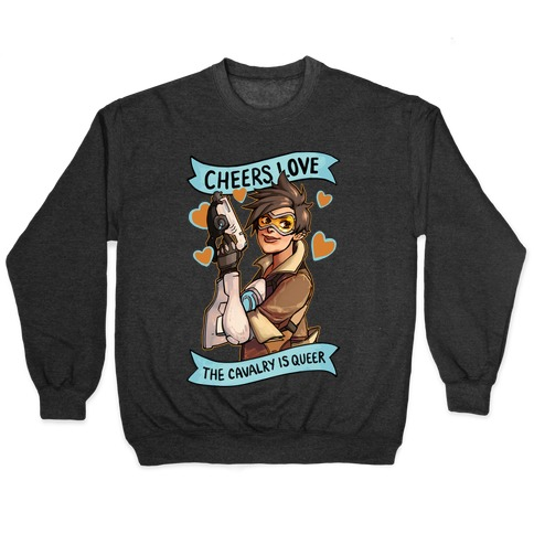 Cheers Love The Cavalry Is QUeer Pullover