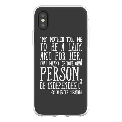 My Mother Told Me To Be A Lady Ruth Bader Ginsburg Quote Phone Flexi-Case