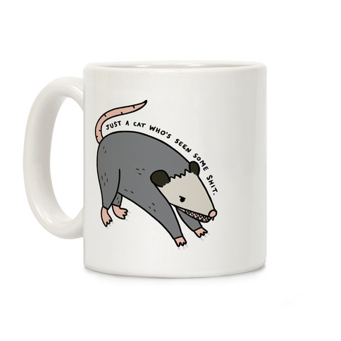 Just A Cat Who's Seen Some Shit Opossum Coffee Mug
