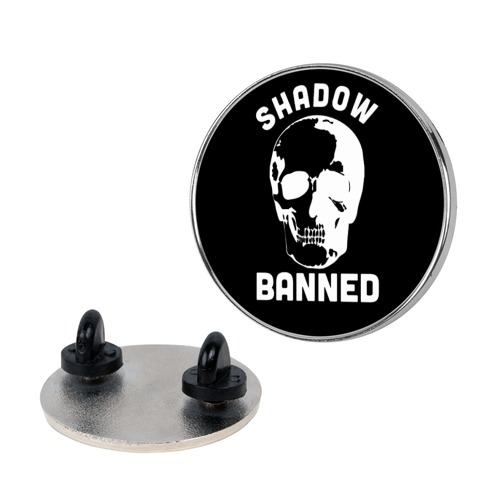 Shadow Banned pin