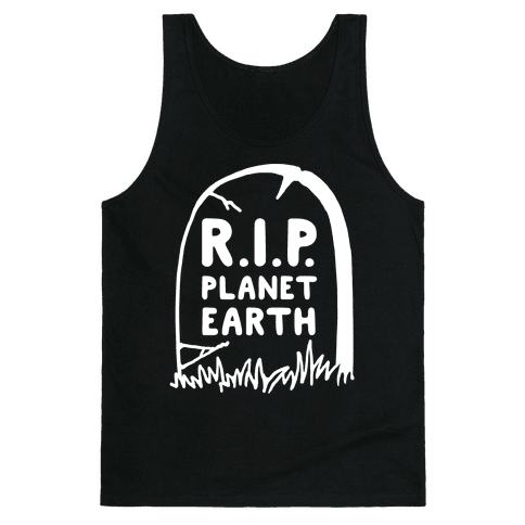 R.I.P. Planet Earth Tank Top