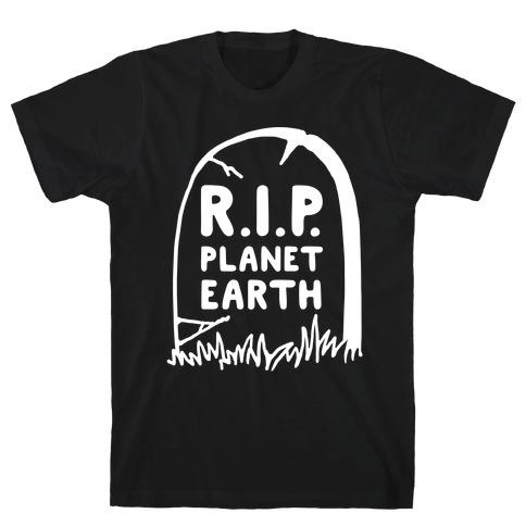 R.I.P. Planet Earth T-Shirt