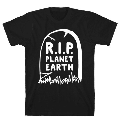 R.I.P. Planet Earth Mens T-Shirt