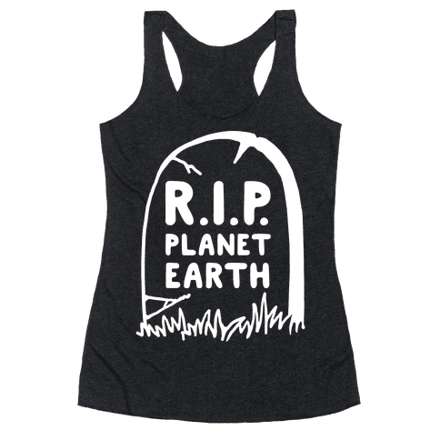 R.I.P. Planet Earth Racerback Tank Top