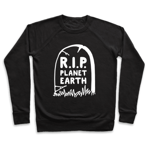 R.I.P. Planet Earth Pullover