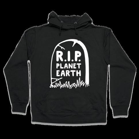 R.I.P. Planet Earth Hooded Sweatshirt