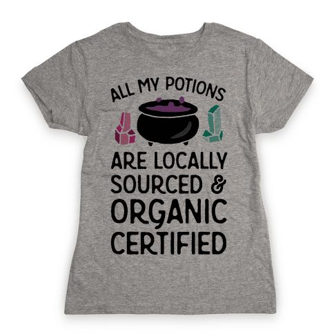 All My Potions Are Organic Witch Womens T-Shirt