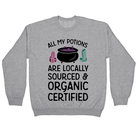 All My Potions Are Organic Witch Pullover